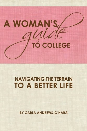 a woman guide to college navigating at the terrain to a better life