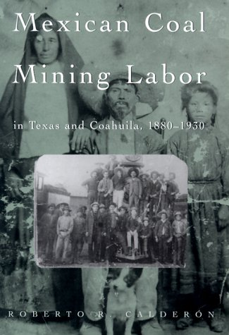 mexican coal mining labor in texas and coahulia book