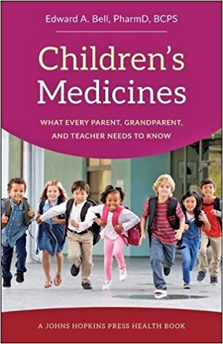 """""""CHILDREN'S MEDICINES: WHAT EVERY PARENT, GRANDPARENT, AND TEACHER NEEDS TO KNOW"""""""