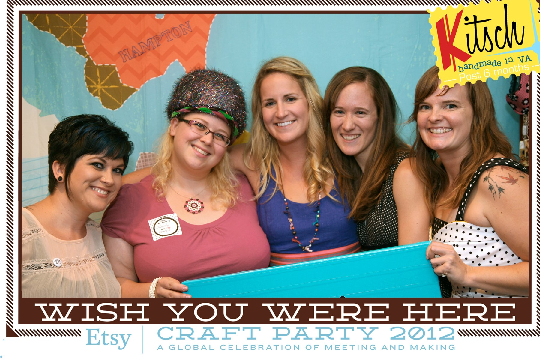 We partied. Our 6 month and Etsy Global Craft Party was a huge success, bringing a bunch of folks from all around the area to craft, eat some great food from Hubcap Grill and hang out in the great weather. Here's the 5 of us in our photobooth shot with the awesome sign made by one of our great crafters, What the Duct?.