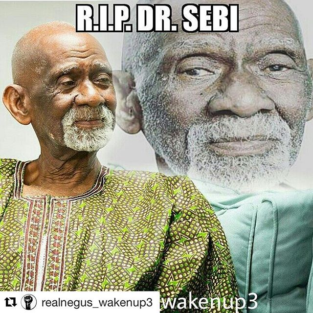 Repost. rest in peace. Powerful teacher. This news has been confirmed by the family and it is one of the saddest post we had to experience in The Black Community, Dr. Sebi has passed. We are still learning more of this news but it is too soon to have all the particulars.  A request to learn the details have been submitted but we will wait to learn the full story from creditable sources.  This indeed is a time when Black People need each other.  Dr. Sebi you indeed mean soo much to many and loved by a nation that want better. Rest in Love.  #ripdrsebi #drsebi