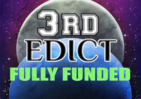 3RD EDICT is fully funded on Kickstarter! Thanks to all of our supporters!