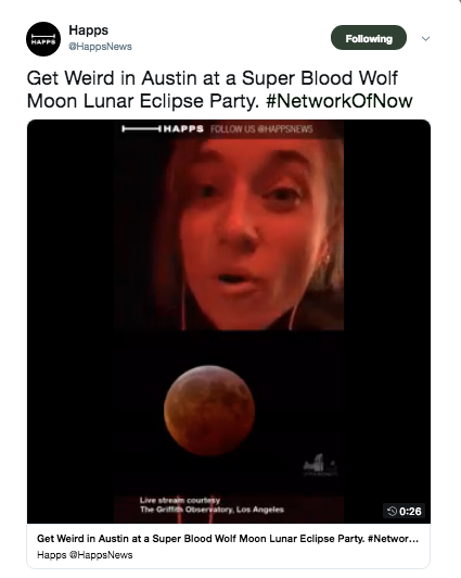 Lunar Eclipse - Livestream of the Super Blood Wolf Moon Lunar Eclipse from a watch party in Austin, TX for Happs News. Interviewed an astrologer and eclipse watchers. 41k views.