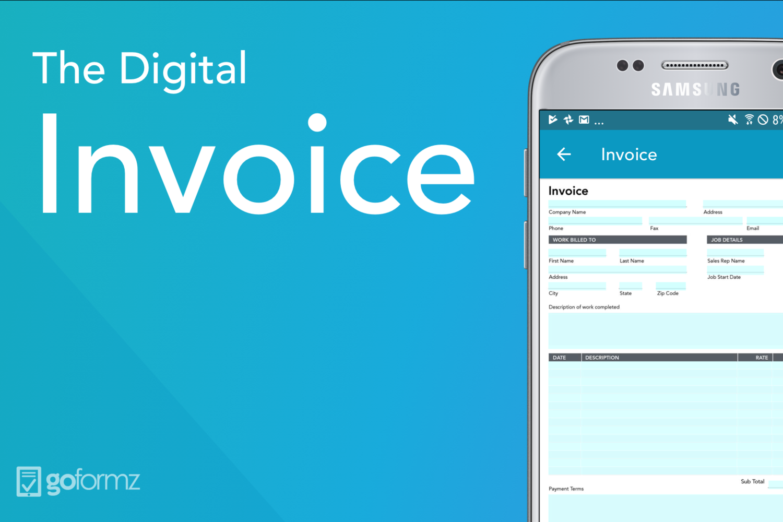Video Spotlight Form The Digital Invoice Template Blog Goformz