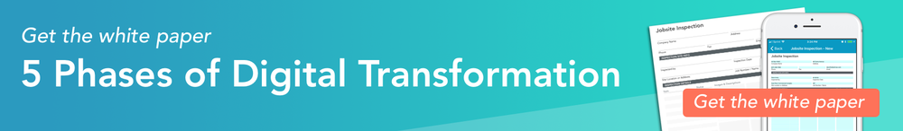 Get the white paper, 'the five phases of digital transformation' and learn to digitize your mobile forms