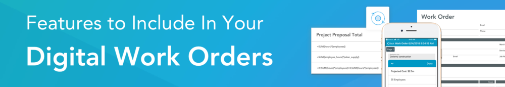 Check out this blog post: features to include in your digital work orders