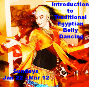 Intro to Egyptian Belly Dancing - Sundays Jan 22 - Mar 12
