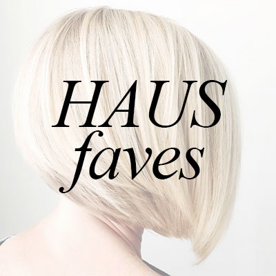 Favorite Products at HAUS Salon