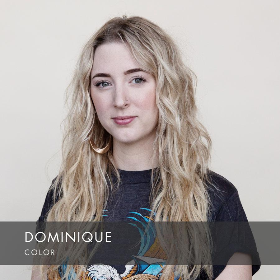 Dominique at HAUS Salon