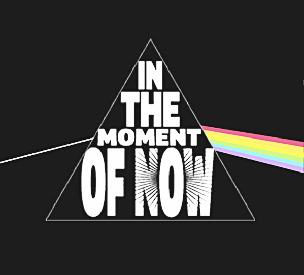 In the Moment of Now