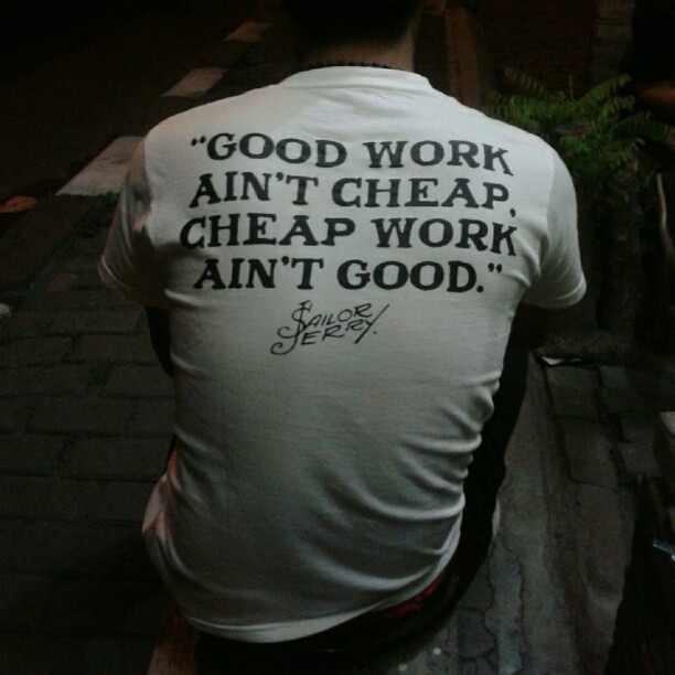 good work ain't cheap, cheap work ain't good, sailor jerry