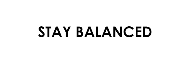stay balanced