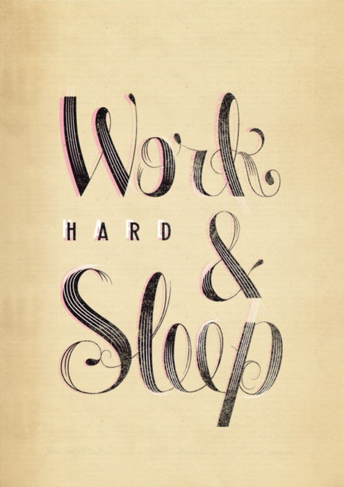 work hard and sleep