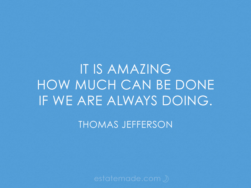 it is amazing how much can be done if we are always doing