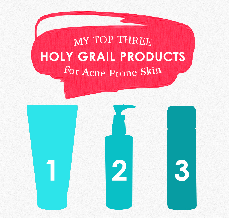 my top three holy grail products for acne prone skin