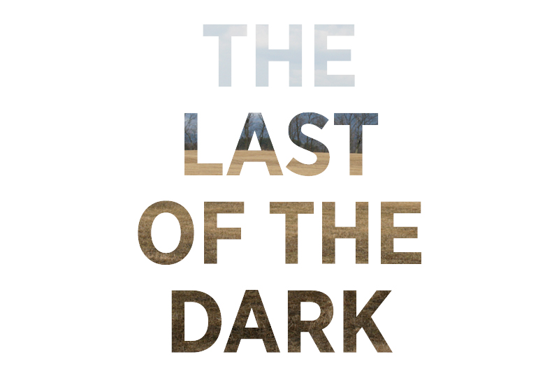 the last of the dark