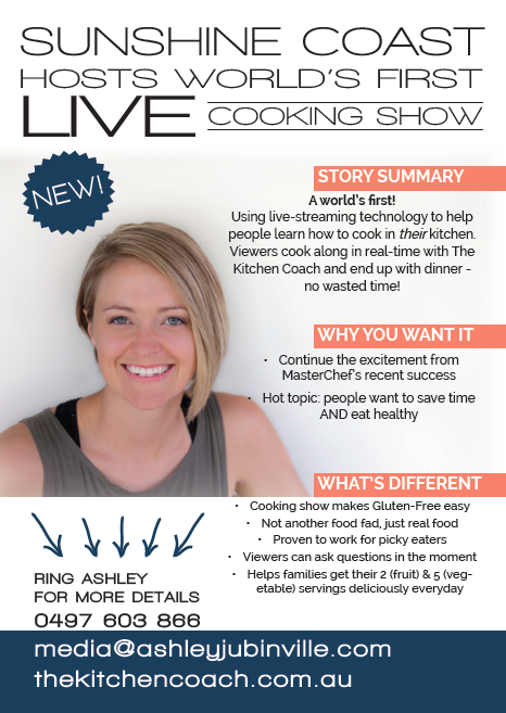 03/08/2017 - Sunshine Coast Hosts World's First LIVE Cooking Show - Using live-streaming technology to help people learn how to cook in their kitchen. Viewers cook along in real-time with The Kitchen Coach and end up with dinner - no wasted time!Download full presser via the button below.