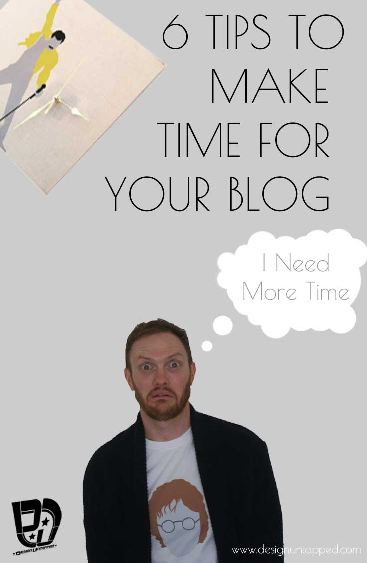 6 tips to make time for your blog #maketime #blog