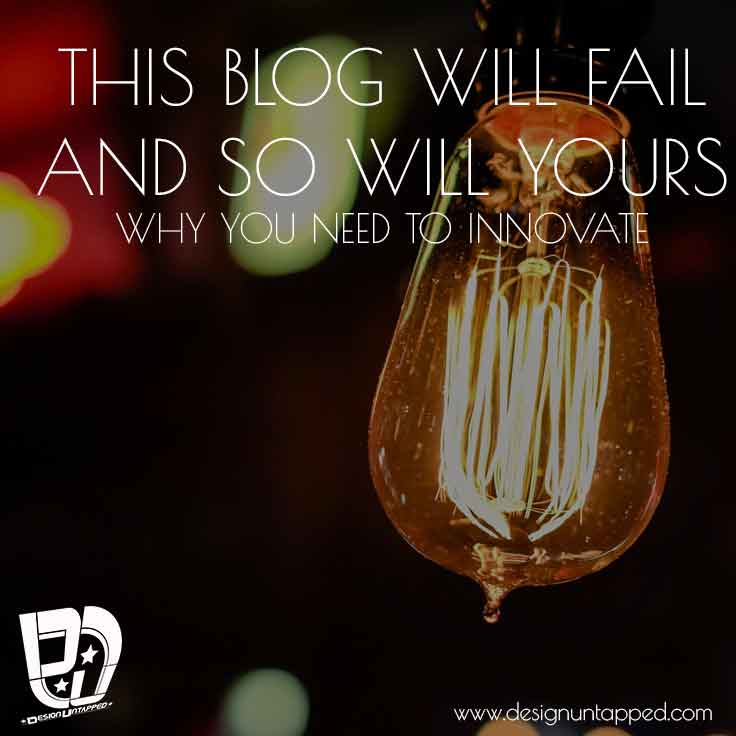 Why-this-blog-will-fail-and-yours-will-too-unless-you-innovate