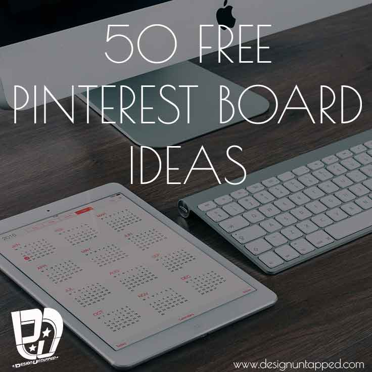 50 Pinterest Board Ideas
