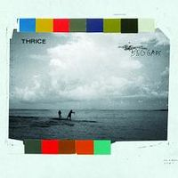"8. Thrice - Beggars    I really like the new Thrice album, compared to the last 4 albums they released as a group.  Certainly shows how they have matured as a band.    Best Song:  ""In Exile"""