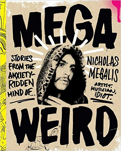 TO ORDER TO GO TO: http://www.amazon.com/Mega-Weird-Stories-Anxiety-Ridden-Nicholas/dp/1941393616
