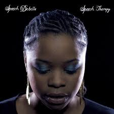 "Speech Debelle ""speech therapy""  2009 (Big Dadda)"