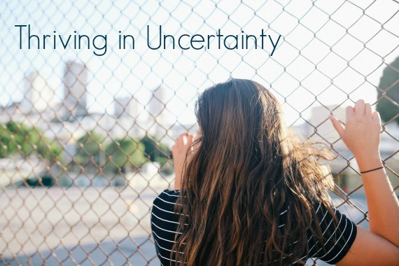 thriving in uncertainty
