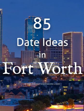 85-Fort-Worth Date-Ideas