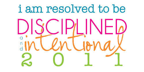 disciplined and intentional