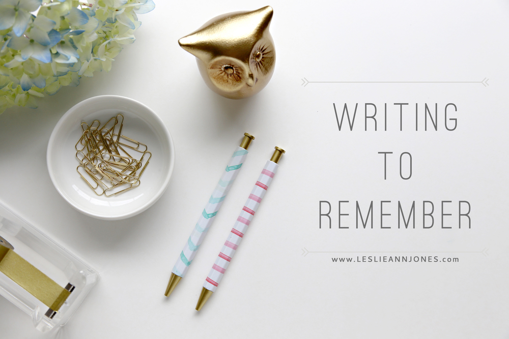 "Writing to Remember // ""Only when I've seen where I've been can I remember where I'm going.""  // via Leslie Ann Jones at leslieannjones.com"