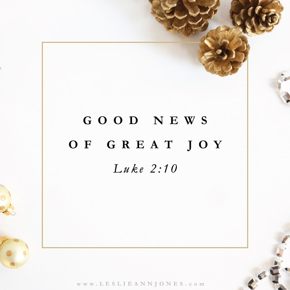 Good News of Great Joy. An Advent Devotion by Leslie Ann Jones. #Verses #Scripture #Quotes #LAJQuotes #LAJScripture #Advent #Christmas