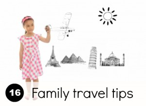 16 top tips for family travel