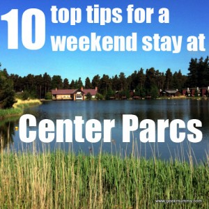 10 tips for making the most of a weekend stay at Center Parcs - geekmummy