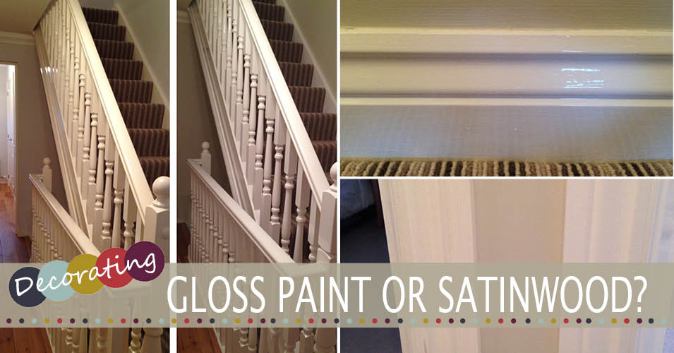 Gloss Paint Or Satinwood?