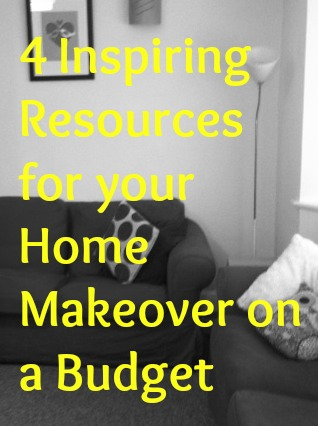 4 Inspiring Resources for your Home Makeover on a Budget