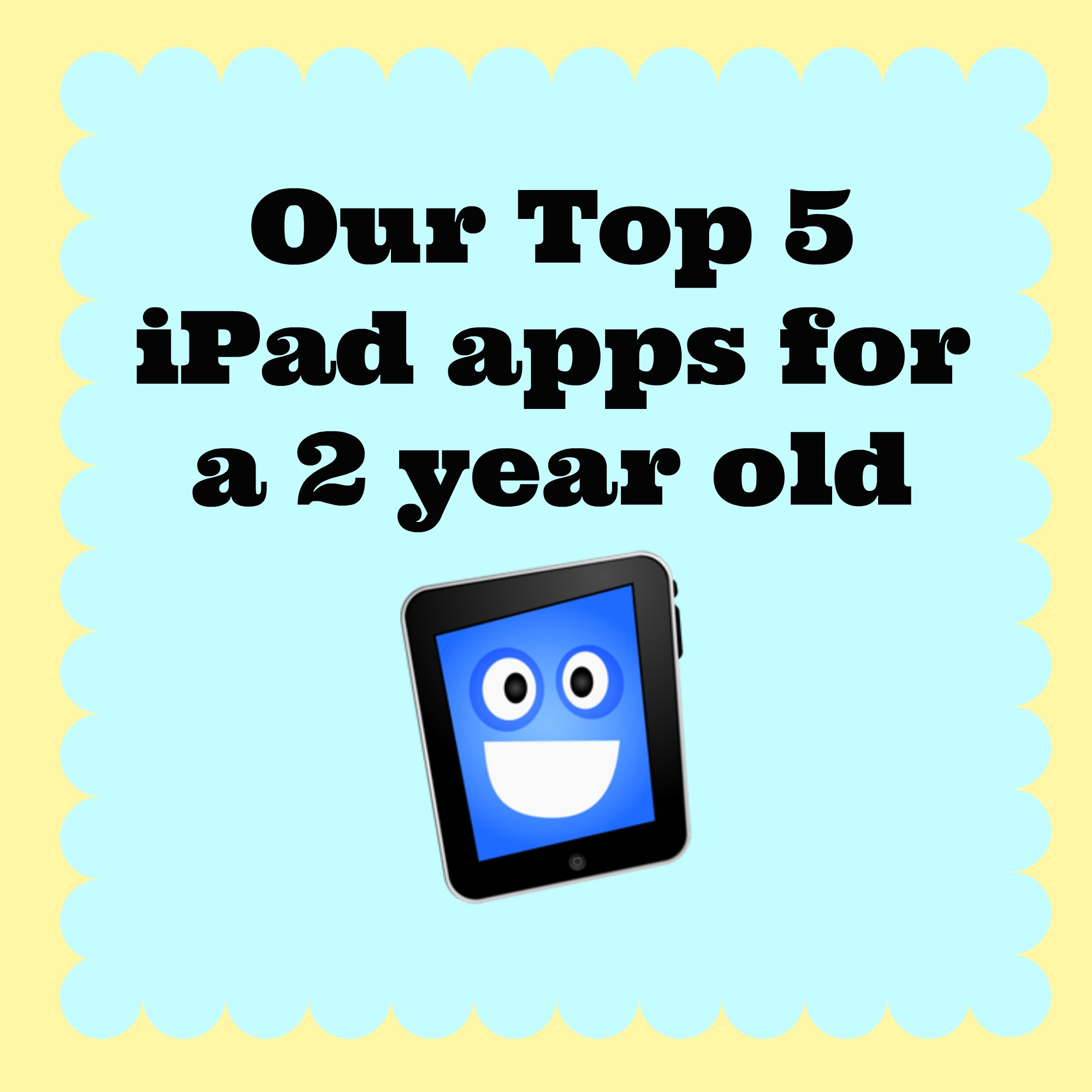 Top iPad Apps for 2 Year Olds - The Ramblings of a Formerly Rock'n'Roll Mum