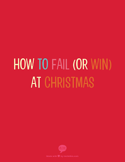 How To Fail (or win) At Christmas