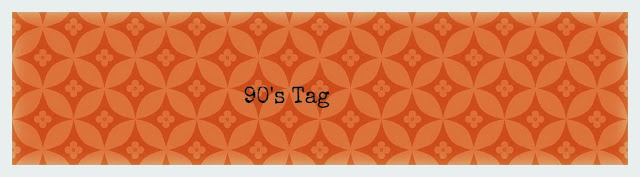 Tag: That's so 90's!