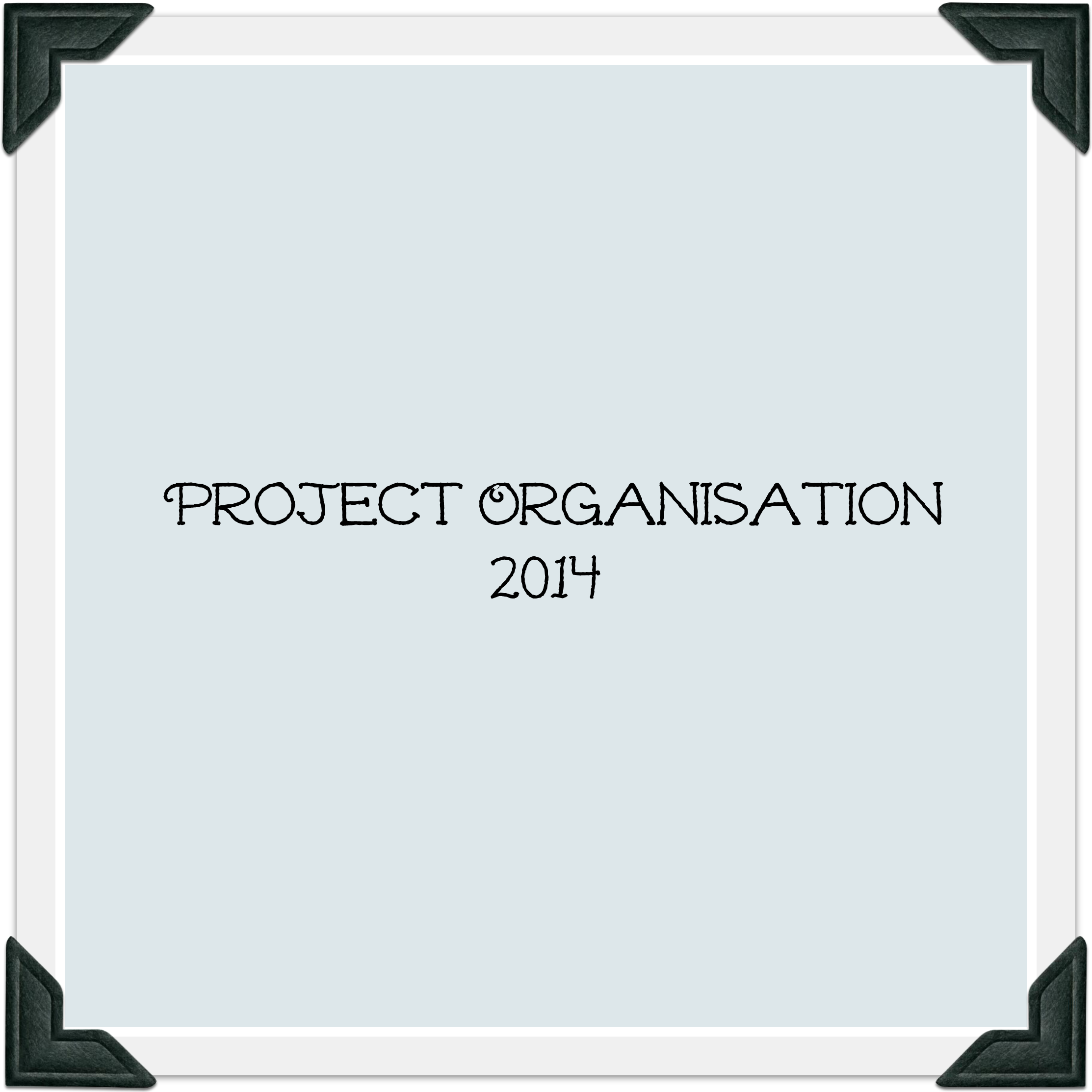 Project Organisation 2014 #WoW