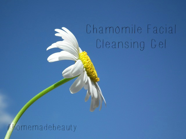 Chamomile Facial Cleansing Gel #homemadebeauty