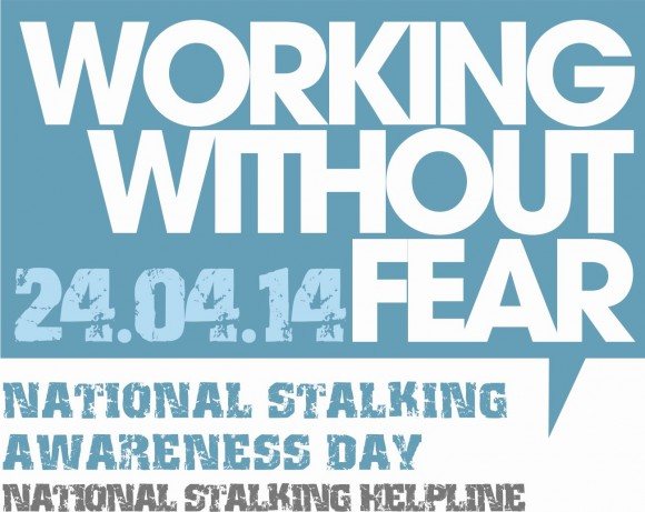 Working Without Fear - National Stalking Awareness Day 2014