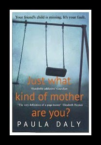A Book Review: Just What Kind of Mother Are You? Paula Daly