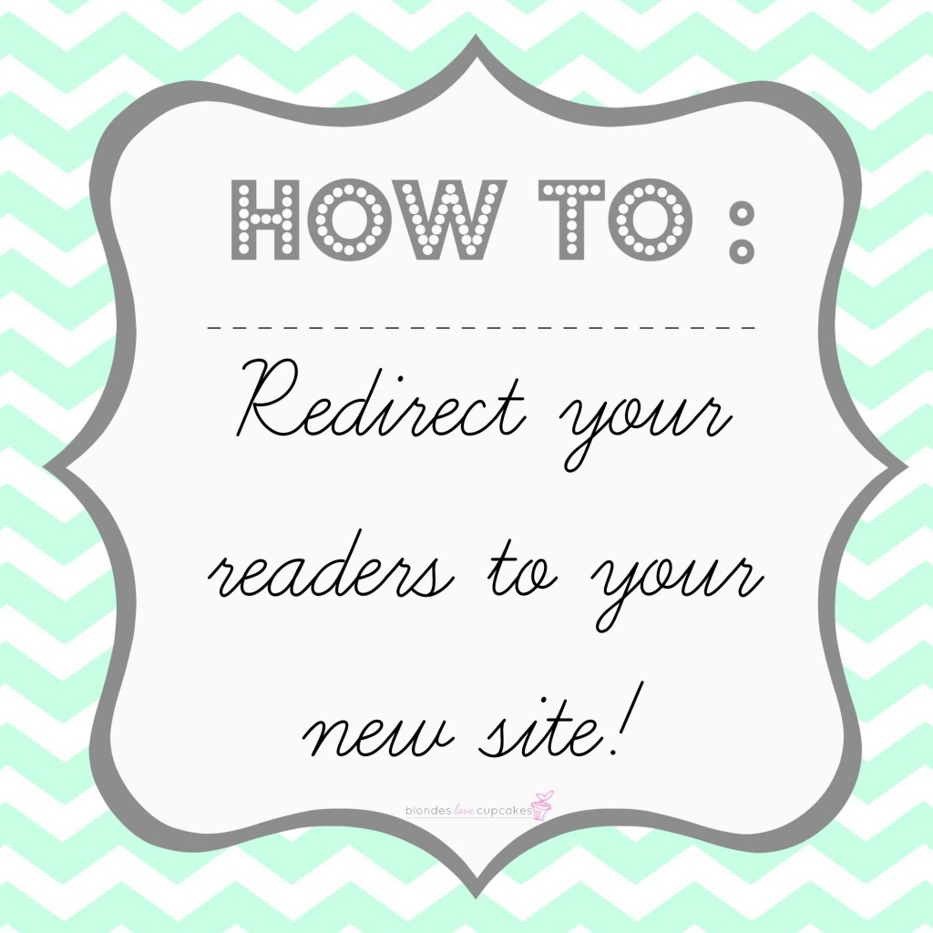 How To Redirect Readers To Your New Site