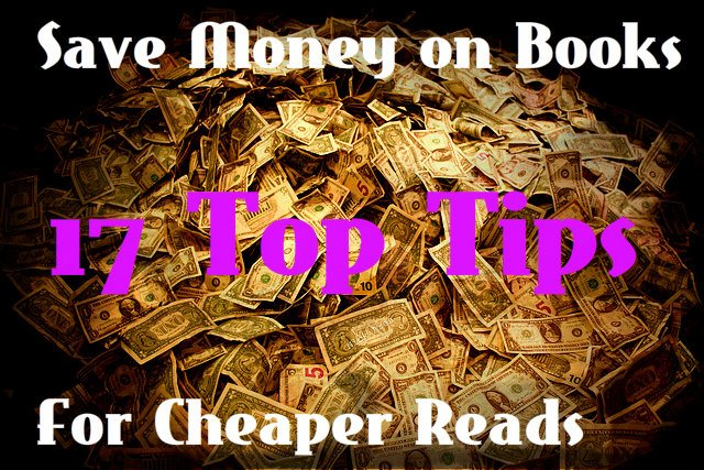 Save Money on Books - 17 Top Tips for Cheaper Reads
