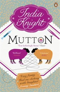 Summer reads – Mutton by India Knight