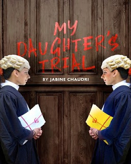 My Daughter's Trial - a compelling play by my friend Gulshanah