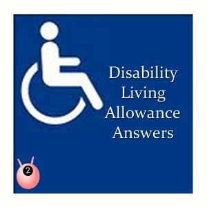 Disability Living Allowance Answers