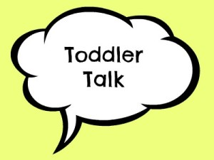 Toddler Talk - The Ramblings of a Formerly Rock'n'Roll Mum