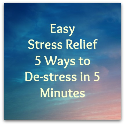 Easy Stress Relief - How to De-stress in 5 Minutes